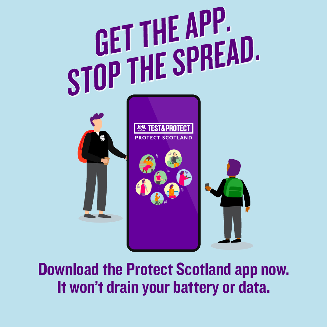 Get the app.  Stop the spread.  Download the Protect Scotland app now.  It won't drain your battery or data.