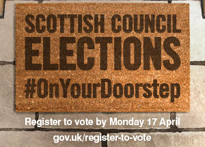 Scottish council elections - register to vote by 17 April